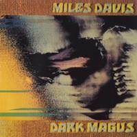 DARK MAGUS - MILES DAVIS MUSIC